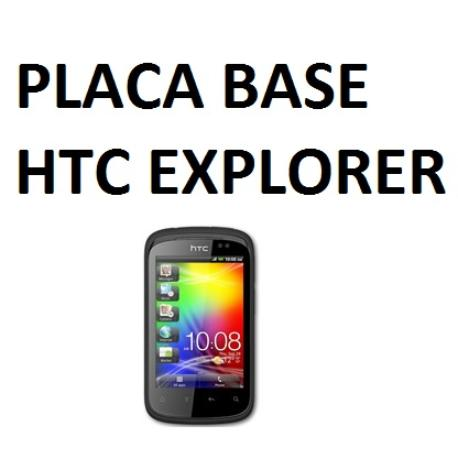 PLACA BASE ORIGINAL HTC EXPLORER - RECUPERADA